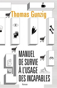 Manuel de survie à l'usage des incapables - Thomas Gunzig dans Contemporain 84626100551480l-197x300